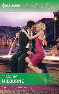 Upojny miesiąc w Rzymie - Melanie Milburne - ebook