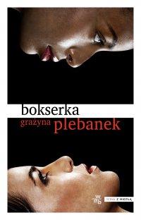 Bokserka - Grażyna Plebanek - ebook