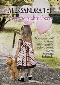 Szczęście pachnie bzem - Aleksandra Tyl - ebook