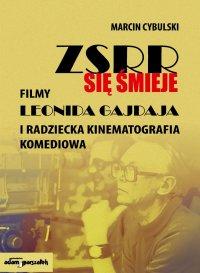 ZSRR się śmieje. Filmy Leonida Gajdaja i radziecka kinematografia...