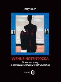 Wenus Hotentocka i inne rozprawy o literaturze południowoafrykańskiej - Jerzy Koch - ebook