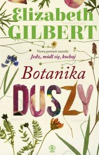 Botanika duszy - Elizabeth Gilbert - ebook