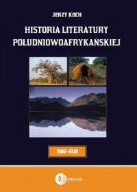 Historia literatury południowoafrykańskiej. Literatura afrikaans (okres usamodzielnienia 1900-1930) - Jerzy Koch - ebook