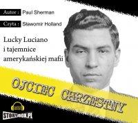 Ojciec Chrzestny Lucky Luciano i tajemnice amerykańskiej mafii