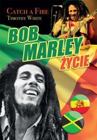 Bob Marley. Życie. Catch a fire