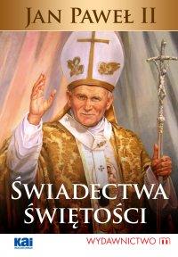 Jan Paweł II Świadectwa świętości