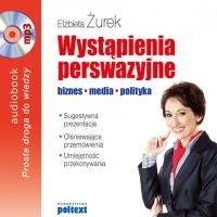 Wystąpienia perswazyjne. biznes, media, polityka - Elżbieta Żurek - audiobook