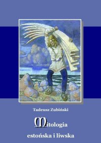 Mitologia estońska i liwska - Tadeusz Zubiński - ebook