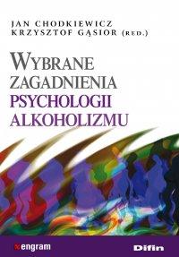 Wybrane zagadnienia psychologii alkoholizmu