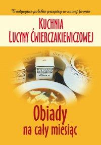 Kuchnia Lucyny Ćwierczakiewiczowej. Obiady na cały miesiąc