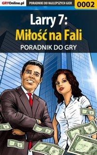 """Larry 7: Miłość na Fali - poradnik do gry - Bartek """"Bartolomeo"""" Czajkowski - ebook"""