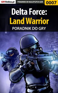 Delta Force: Land Warrior - poradnik do gry