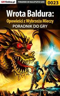 """Wrota Baldura: Opowieści z Wybrzeża Mieczy - poradnik do gry - Wojciech """"Soulcatcher"""" Antonowicz - ebook"""