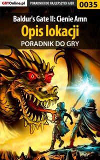 """Baldur's Gate II: Cienie Amn - opis lokacji - poradnik do gry - Wojciech """"Soulcatcher"""" Antonowicz - ebook"""