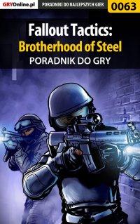 """Fallout Tactics: Brotherhood of Steel - poradnik do gry - Krzysztof """"Hitman"""" Żołyński - ebook"""
