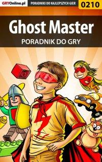 """Ghost Master - poradnik do gry - Borys """"Shuck"""" Zajączkowski - ebook"""