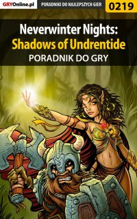 Neverwinter Nights: Shadows of Undrentide - poradnik do gry