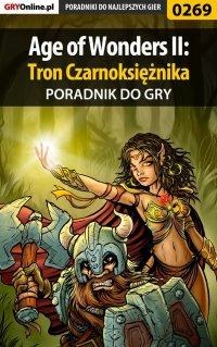 """Age of Wonders II: Tron Czarnoksiężnika - poradnik do gry - Dawid """"Klatry"""" Ossowski - ebook"""