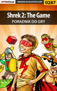 Shrek 2: The Game - poradnik do gry
