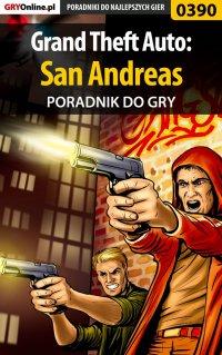 "Grand Theft Auto: San Andreas - poradnik do gry - Marek ""Fulko de Lorche"" Czajor - ebook"