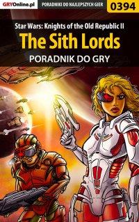 Star Wars: Knights of the Old Republic II - The Sith Lords - poradnik do gry - Paweł Borawski - ebook