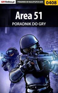 """Area 51 - poradnik do gry - Łukasz """"Crash"""" Kendryna - ebook"""