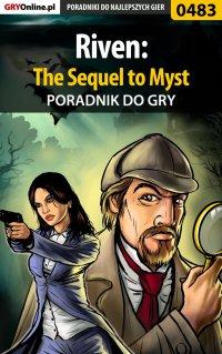 "Riven: The Sequel to Myst - poradnik do gry - Bartek ""Bartolomeo"" Czajkowski - ebook"