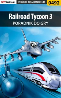Railroad Tycoon 3 - poradnik do gry - Krystian Smoszna - ebook