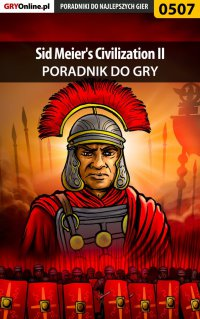 "Sid Meier's Civilization II - poradnik do gry - Kuba ""Cutter"" Kowalski - ebook"