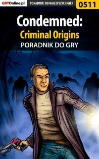 "Condemned: Criminal Origins - poradnik do gry - Łukasz ""Crash"" Kendryna - ebook"