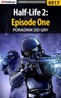 Half-Life 2: Episode One - poradnik do gry - Krystian Smoszna - ebook