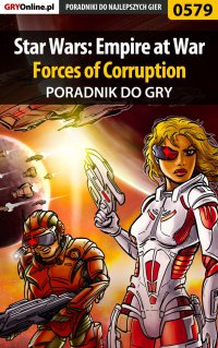 "Star Wars: Empire at War - Forces of Corruption - poradnik do gry - Krystian ""GRG"" Rzepecki - ebook"