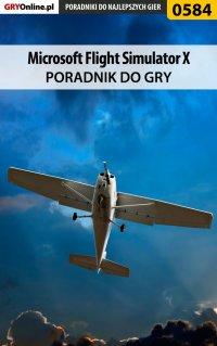 "Microsoft Flight Simulator X - poradnik do gry - Bartosz ""Konraf"" Rutkowski - ebook"
