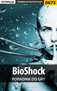 BioShock - poradnik do gry - Krzysztof Gonciarz - ebook