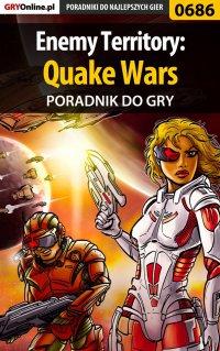 Enemy Territory: Quake Wars - poradnik do gry - Maciej Jałowiec - ebook