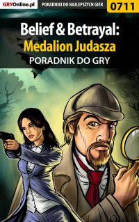 "Belief  Betrayal: Medalion Judasza - poradnik do gry - Marek ""Fulko de Lorche"" Czajor - ebook"
