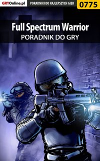 Full Spectrum Warrior - poradnik do gry - Szymon Liebert - ebook