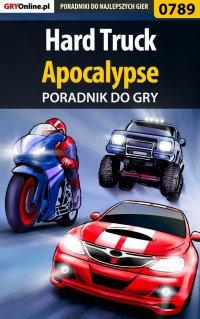 Hard Truck: Apocalypse - poradnik do gry - Szymon Liebert - ebook