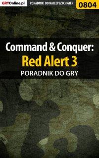 Command  Conquer: Red Alert 3 - poradnik do gry - Maciej Jałowiec - ebook