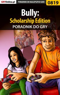 Bully: Scholarship Edition - poradnik do gry