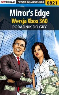 Mirror's Edge - Xbox 360 - poradnik do gry - Maciej Jałowiec - ebook