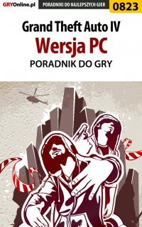 Grand Theft Auto IV - PC - poradnik do gry