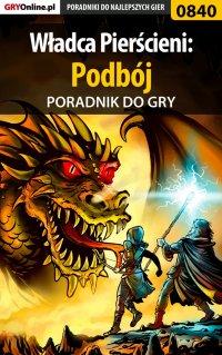 """Władca Pierścieni: Podbój - poradnik do gry - Jacek """"Stranger"""" Hałas - ebook"""