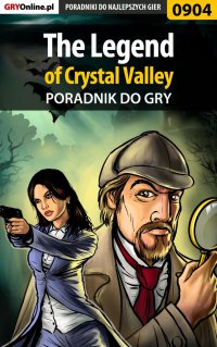 "The Legend of Crystal Valley - poradnik do gry - Antoni ""HAT"" Józefowicz - ebook"