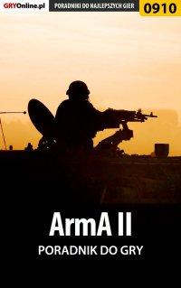 """ArmA II - poradnik do gry - Adam """"eJay"""" Kaczmarek - ebook"""