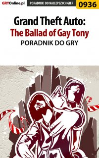 Grand Theft Auto: The Ballad of Gay Tony - poradnik do gry