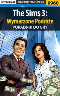 """The Sims 3: Wymarzone Podróże - poradnik do gry - Maciej """"Psycho Mantis"""" Stępnikowski - ebook"""