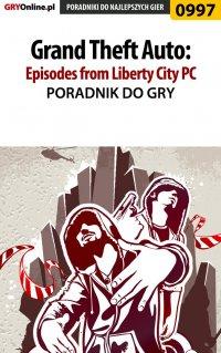 Grand Theft Auto: Episodes from Liberty City - PC - poradnik do gry - Maciej Jałowiec - ebook