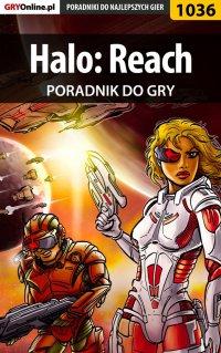 """Halo: Reach - poradnik do gry - Łukasz """"Crash"""" Kendryna - ebook"""