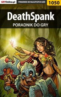"DeathSpank - poradnik do gry - Łukasz ""Crash"" Kendryna - ebook"
